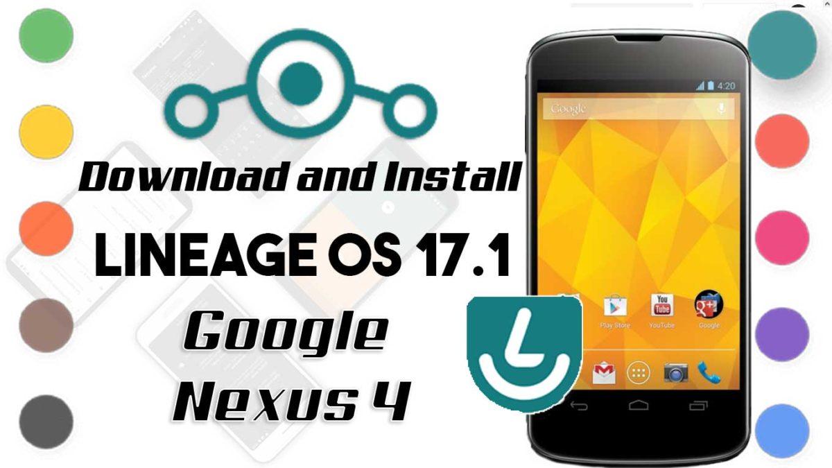 Lineage OS 17.1 for Google Nexus 4
