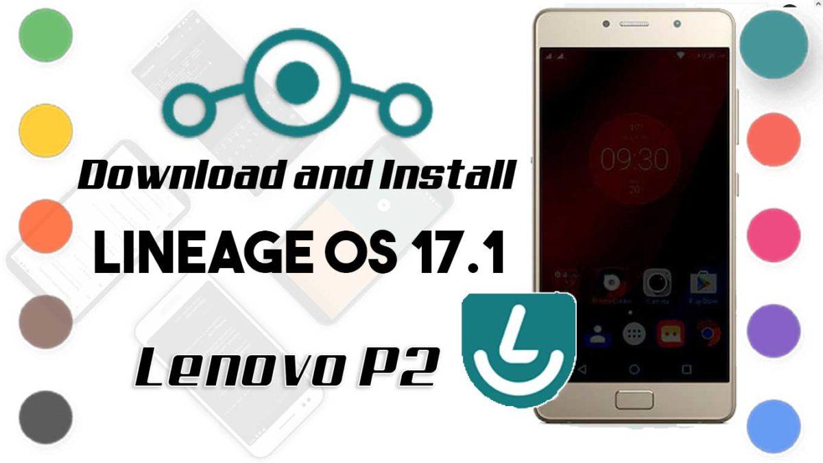 Lineage OS 17.1 for Lenovo P2
